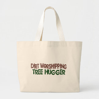 Dirt Worshipping Tree Hugger Tote Bags