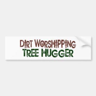 Dirt Worshipping Tree Hugger Car Bumper Sticker