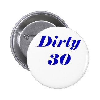 Dirty 30 pinback button
