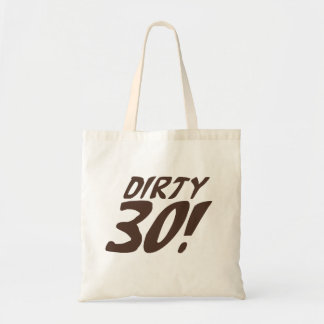 Dirty 30 tote bag
