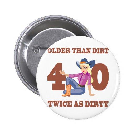 Dirty 40th Birthday Gag Gift Pinback Button