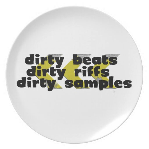 Dirty Beats, Dirty Riffs, Dirty Samples Plate
