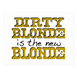 Dirty Blonde Is The New Blonde Postcard