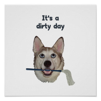 Dirty Day Dog Pee Humor Poster