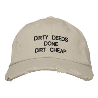 DIRTY DEEDS DONE DIRT CHEAP EMBROIDERED BASEBALL HAT