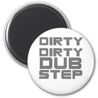 Dirty Dirty Dubstep Magnet