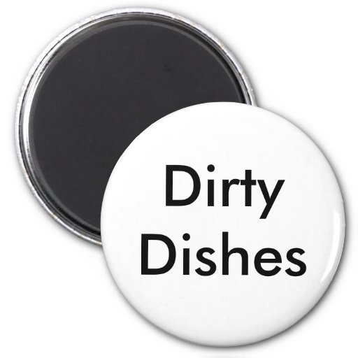 Dirty Dishes Refrigerator Magnets
