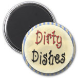 Dirty Dishes Magnets