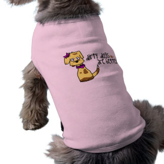 """Dirty Dogs Are Better -Kiley"" SleevelessDog Shirt"