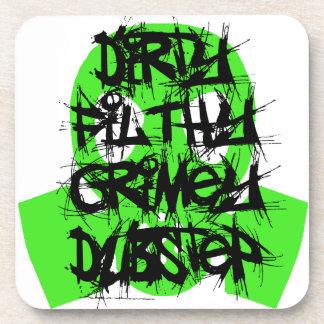 Dirty, Filthy, Grimey Dubstep Beverage Coaster