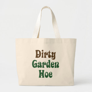 Dirty Garden Hoe Large Tote Bag