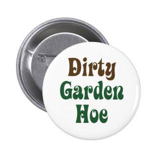 Dirty Garden Hoe Pinback Button