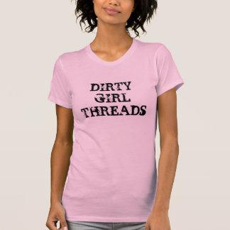 DIRTY GIRL THREADS T SHIRT