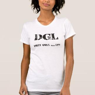 Dirty Girls For Life Tee Shirt
