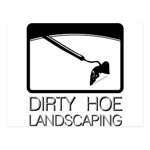 Dirty Hoe Lanscaping Post Card