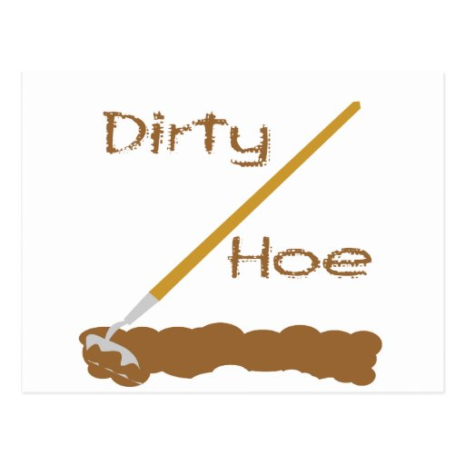 Dirty hoe postcards