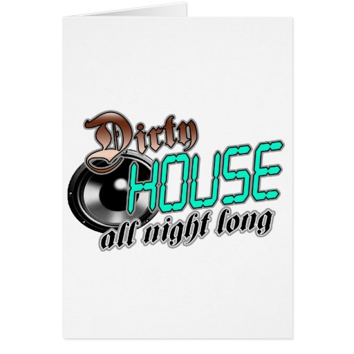 Dirty HOUSE MUSIC all night long Greeting Card