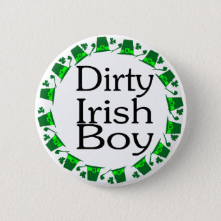 Dirty Irish Boy Pinback Button