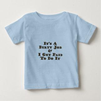 Dirty Job Baby T-Shirt