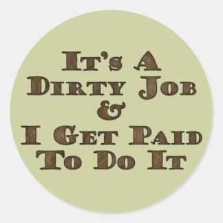 Dirty Job Classic Round Sticker