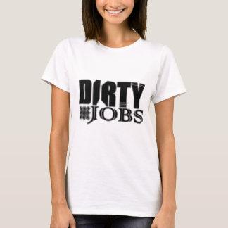 Dirty Jobs T-Shirt