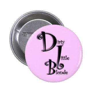 Dirty Little Blonde Button