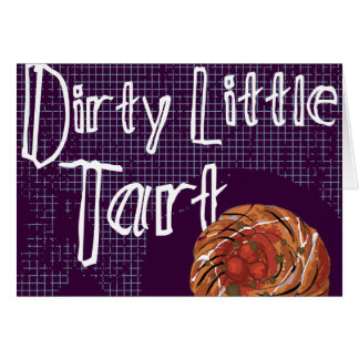 Dirty Little Tart Greeting Cards