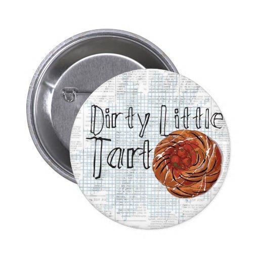 dirty little tart pinback button