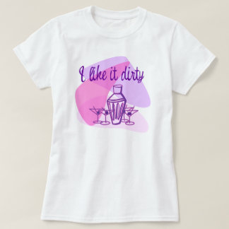 Dirty Martini T Shirt