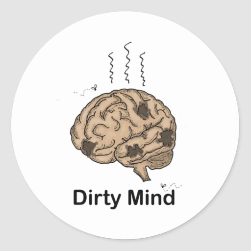 Dirty Mind Classic Round Sticker