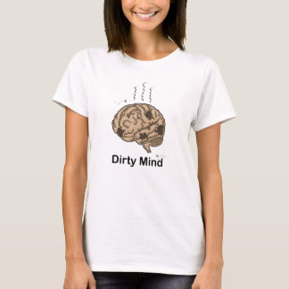 Dirty Mind T-Shirt