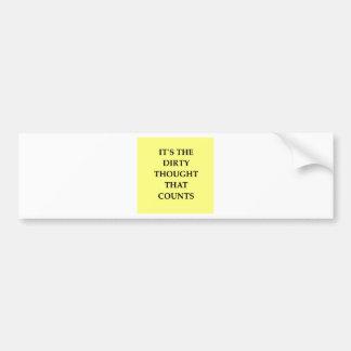 DIRTY.png Car Bumper Sticker
