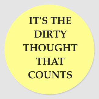 DIRTY.png Classic Round Sticker