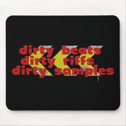 Dirty Riffs, Dirty Beats, Dirty Samples Mouse Pad