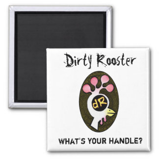 Dirty Rooster 2 Inch Square Magnet