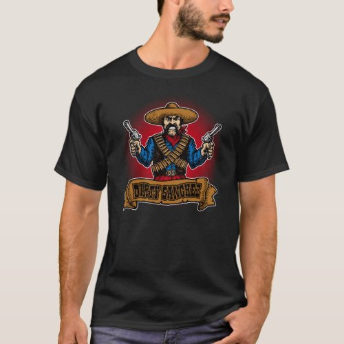 Dirty Sanchez T_Shirt