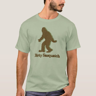 Dirty Sasquatch T-Shirt