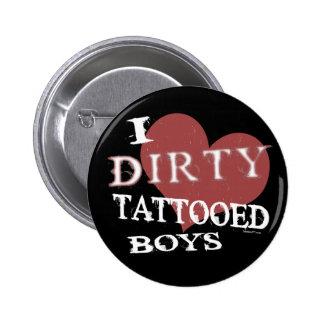 Dirty Tattooed Boys Button