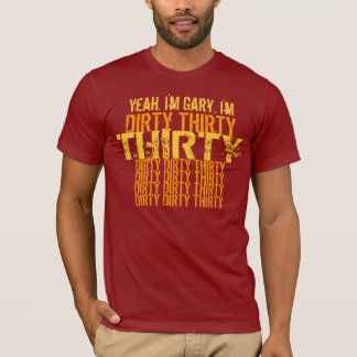 Dirty Thirty 30 Birthday V01 T-Shirt