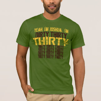 Dirty Thirty 30 Olive Gold Brown Birthday T-Shirt