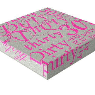 Dirty Thirty Gallery Wrap Canvas