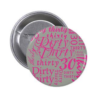 Dirty Thirty Pinback Button