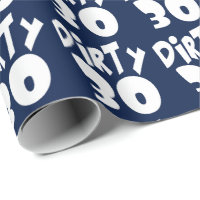 Dirty Thirty Thirtieth Birthday Wrapping Paper