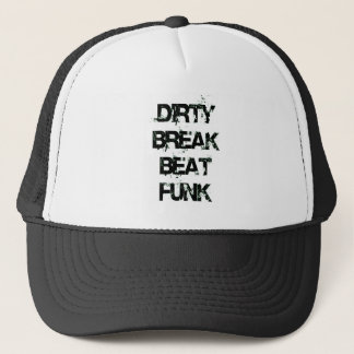 dirtybreakbeatfunk-002 trucker hat