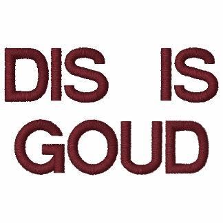 Dis Is Goud Hoodies