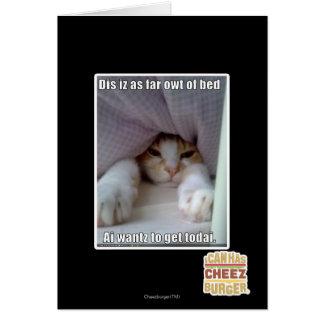 Dis iz as far owt of bed.. card