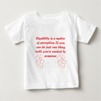 Disability is a matter of perception! baby T-Shirt