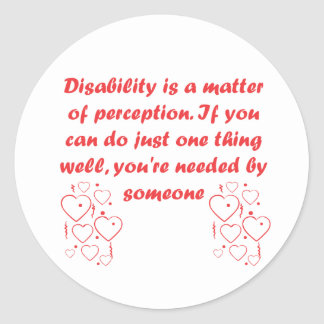 Disability is a matter of perception! classic round sticker