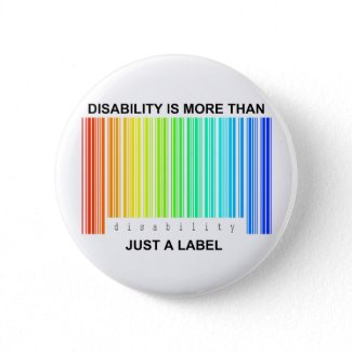 Disability is more than a label button