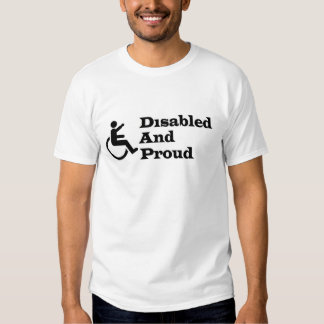 Disabled And Proud T Shirt